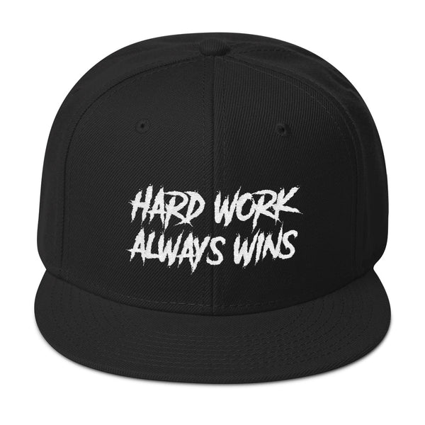 Hard Work Always Wins Snapback Hat