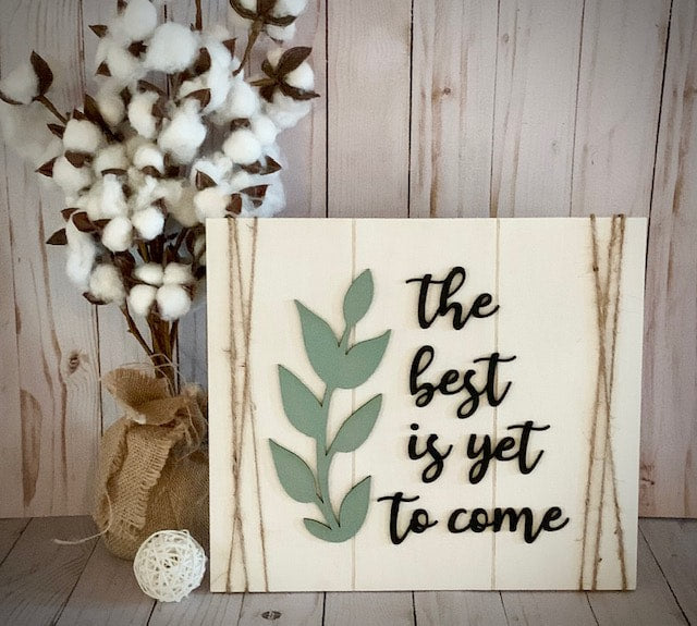 DIY Wooden Sign Kit - The Best is Yet to Come