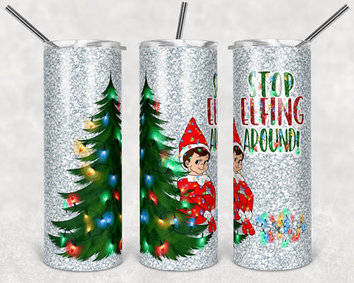 Stop Elfing Around Tumbler