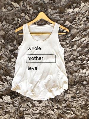 mom tank whole mother level white soft sleeveless shirt for moms breastfeeding shirt gift