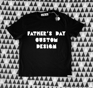 Father's Day Custom Design - Adult