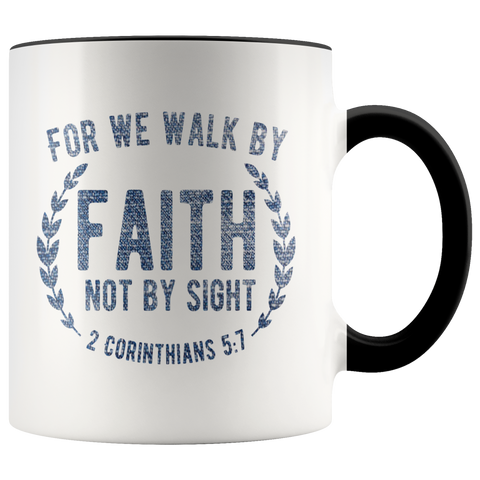 Bible Verses Accent Mugs - 2 Corinthians 5:7 (Design 1) - Meditate Healing Christian Store