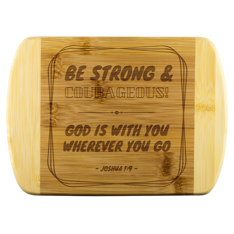 Bible Verses Wood Cutting Board - Joshua 1:9 (Design 12) - Meditate Healing Christian Store