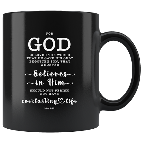 Typography Dishwasher Safe Black Mugs - Believe In Him For Everlasting Life ~John 3:16~