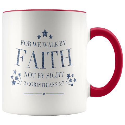 Bible Verses Accent Mugs - 2 Corinthians 5:7 (Design 20)