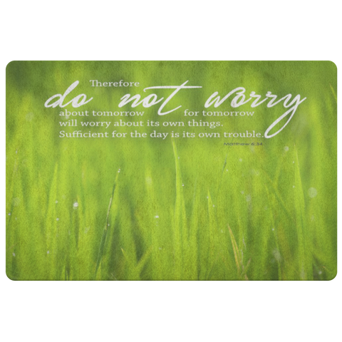 Do Not Worry About Tomorrow ~Matthew 6:34~ - Meditate Healing Christian Store