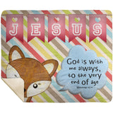 Hope Inspiring Kids Snuggly Blanket God Is With Me Always ~Matthew 28:20~ (Design: Fox)