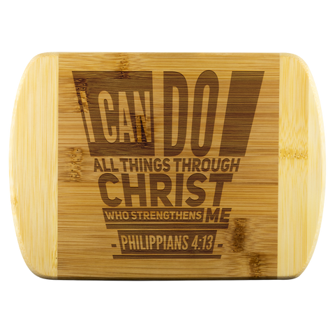 Bible Verses Wood Cutting Board - Philippians 4:13 (Design 5) - Meditate Healing Christian Store
