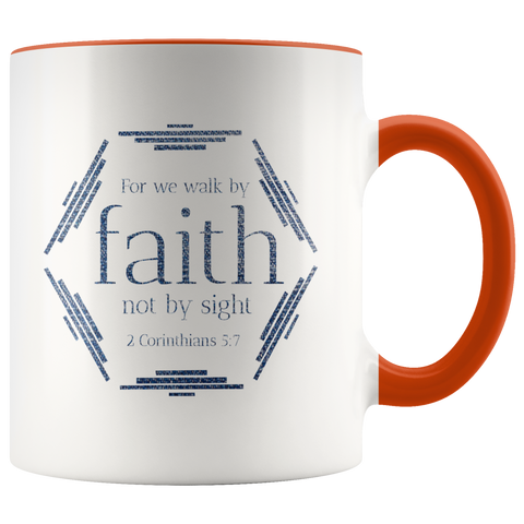 Bible Verses Accent Mugs - 2 Corinthians 5:7 (Design 4) - Meditate Healing Christian Store