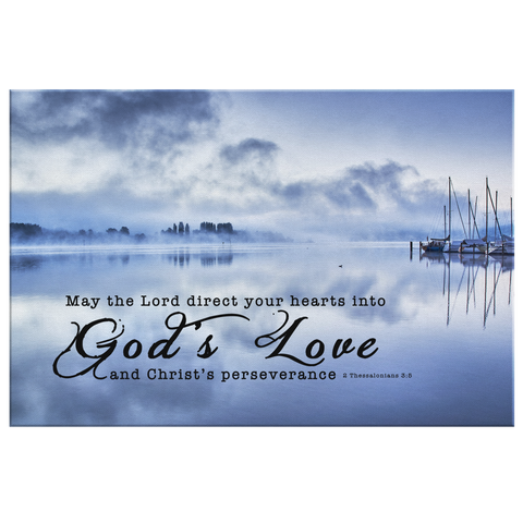 Gallery Quality Framed Canvas Art - Direct Your Heart Into The Love of God ~2 Thessalonians 3:5~