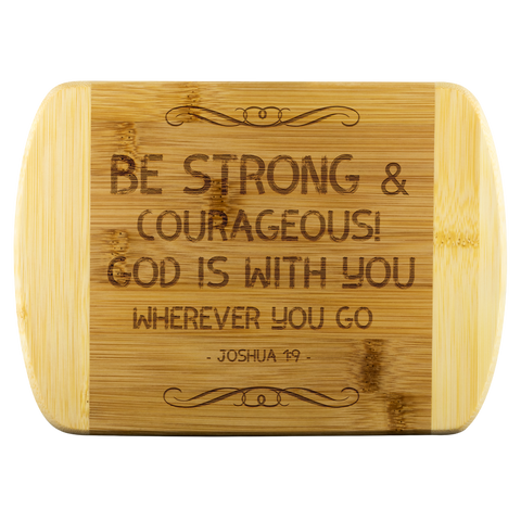 Bible Verses Wood Cutting Board - Joshua 1:9 (Design 5) - Meditate Healing Christian Store