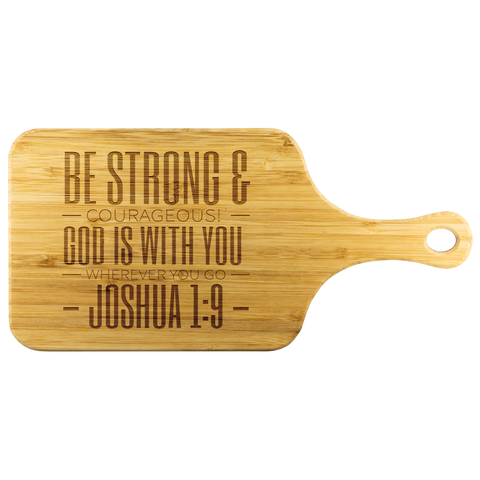 Bible Verses Wood Cutting Board With Handle - Joshua 1:9 (Design 9) - Meditate Healing Christian Store