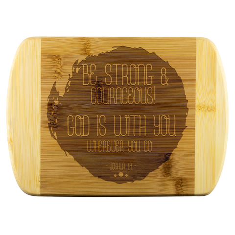 Bible Verses Wood Cutting Board - Joshua 1:9 (Design 13) - Meditate Healing Christian Store