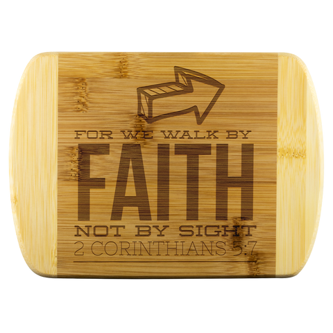 Bible Verses Wood Cutting Board - 2 Corinthians 5:7 (Design 5)