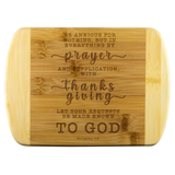 Typography Round Edge Organic Bamboo Wood Cutting Board - Let Your Request Be Made Known To God ~Philippians 4:6~
