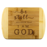 Typography Round Edge Organic Bamboo Wood Cutting Board - Be still, and know that I am God ~Psalm 46:10~