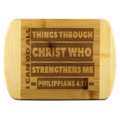 Bible Verses Wood Cutting Board - Philippians 4:13 (Design 1) - Meditate Healing Christian Store