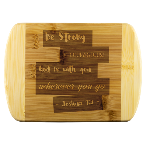 Bible Verses Wood Cutting Board - Joshua 1:9 (Design 15) - Meditate Healing Christian Store