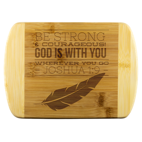 Bible Verses Wood Cutting Board - Joshua 1:9 (Design 17) - Meditate Healing Christian Store