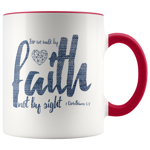 Bible Verses Accent Mugs - 2 Corinthians 5:7 (Design 6) - Meditate Healing Christian Store