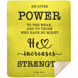 Typography Premium Sherpa Mink Blanket - He Gives Power To The Weak ~Isaiah 40:29~