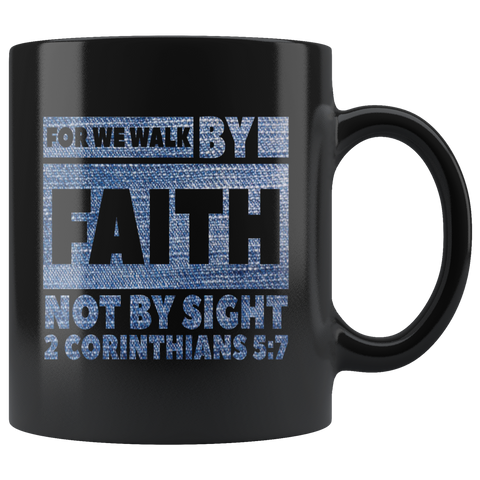 Bible Verses Black Mugs - 2 Corinthians 5:7 (Design 3) - Meditate Healing Christian Store