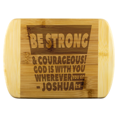 Bible Verses Wood Cutting Board - Joshua 1:9 (Design 16) - Meditate Healing Christian Store