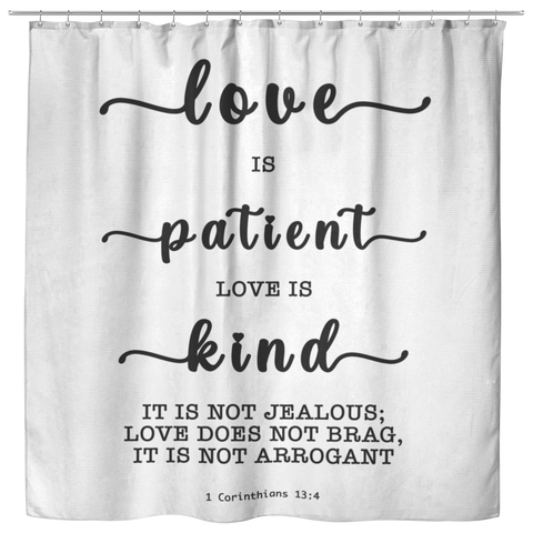 Bible Verses Premium Oxford Fabric Shower Curtain - Love Is Patient Love Is Kind ~1 Corinthians 13:4~
