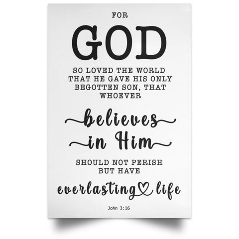 Minimalist Typography Poster - Believe In Him For Everlasting Life ~John 3:16~