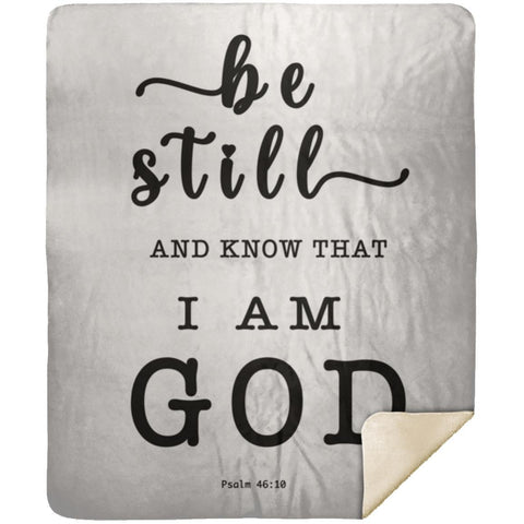 Typography Premium Sherpa Mink Blanket - Be still, and know that I am God ~Psalm 46:10~