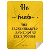 Typography Premium Sherpa Mink Blanket - He Heals The Brokenhearted ~Psalm 147:3~