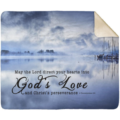 Bible Verses Premium Sherpa Mink Blanket - Direct Your Heart Into The Love of God ~2 Thessalonians 3:5~