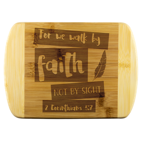 Bible Verses Wood Cutting Board - 2 Corinthians 5:7 (Design 10) - Meditate Healing Christian Store