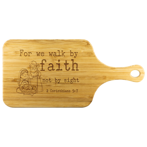 Bible Verses Wood Cutting Board With Handle - 2 Corinthians 5:7 (Design 14) - Meditate Healing Christian Store