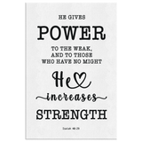 Minimalist Typography Framed Canvas - He Gives Power To The Weak ~Isaiah 40:29~