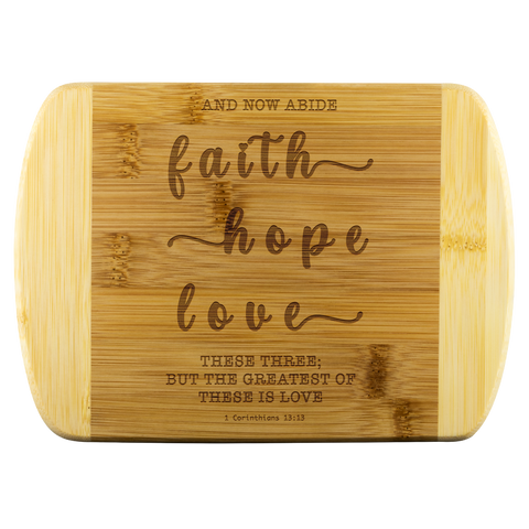 Typography Round Edge Organic Bamboo Wood Cutting Board - Faith Hope Love ~1 Corinthians 13:13~
