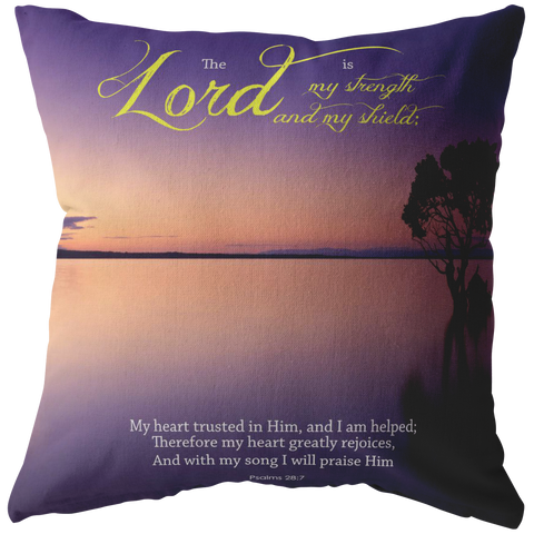 The Lord Is My Strength & My Shield ~Psalms 28:7~ - Meditate Healing Christian Store