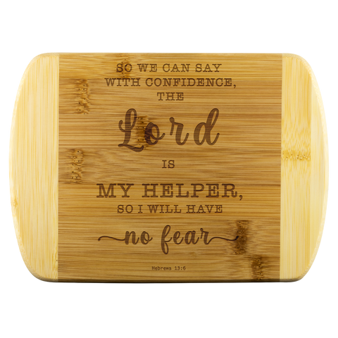 Typography Round Edge Organic Bamboo Wood Cutting Board - The Lord Is My Helper, I Will Not Fear ~Hebrews 13:6~