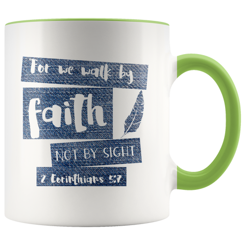 Bible Verses Accent Mugs - 2 Corinthians 5:7 (Design 10) - Meditate Healing Christian Store