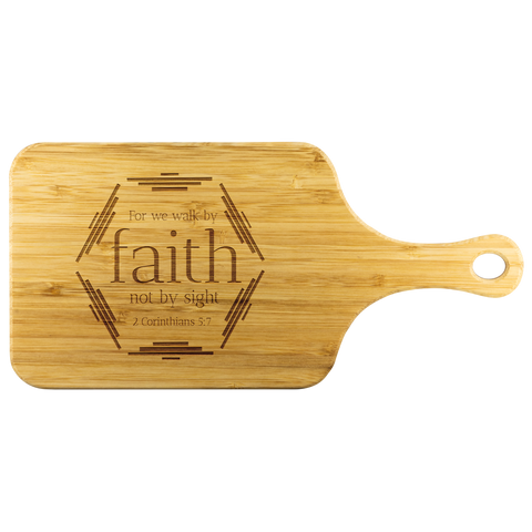 Bible Verses Wood Cutting Board With Handle - 2 Corinthians 5:7 (Design 4) - Meditate Healing Christian Store