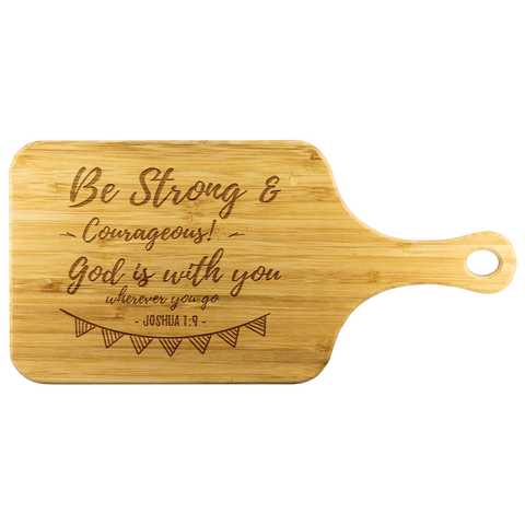 Bible Verses Wood Cutting Board With Handle - Joshua 1:9 (Design 6) - Meditate Healing Christian Store