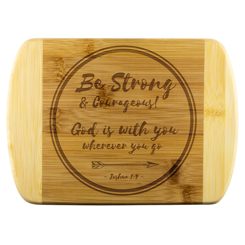Bible Verses Wood Cutting Board - Joshua 1:9 (Design 18) - Meditate Healing Christian Store