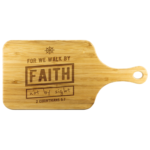 Bible Verses Wood Cutting Board With Handle - 2 Corinthians 5:7 (Design 7) - Meditate Healing Christian Store