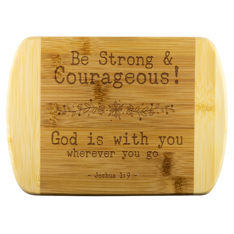 Bible Verses Wood Cutting Board - Joshua 1:9 (Design 7) - Meditate Healing Christian Store