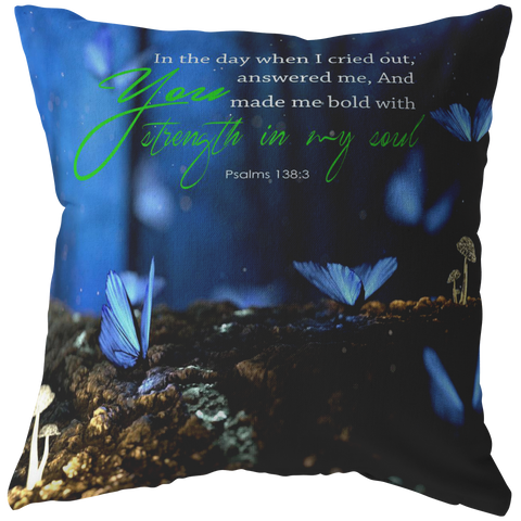 Strength In My Soul ~Psalms 138:3~ - Meditate Healing Christian Store