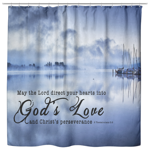Bible Verses Premium Oxford Fabric Shower Curtain - Direct Your Heart Into The Love of God ~2 Thessalonians 3:5~