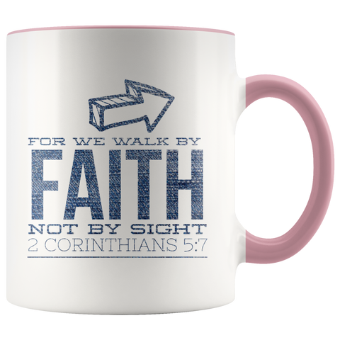 Bible Verses Accent Mugs - 2 Corinthians 5:7 (Design 5) - Meditate Healing Christian Store