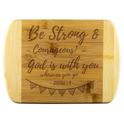 Bible Verses Wood Cutting Board - Joshua 1:9 (Design 6) - Meditate Healing Christian Store