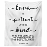 Minimalist Typography Tapestry - Love Is Patient Love Is Kind ~1 Corinthians 13:4~