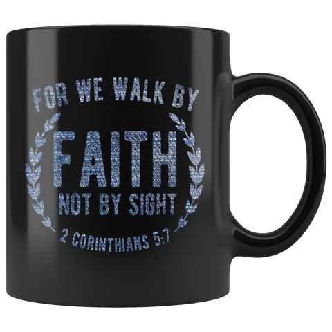 Bible Verses Black Mugs - 2 Corinthians 5:7 (Design 1) - Meditate Healing Christian Store